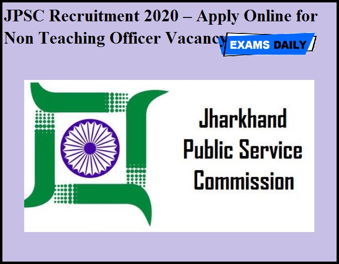 JPSC Recruitment 2020 OUT – Apply Online for Non Teaching Officer Vacancy