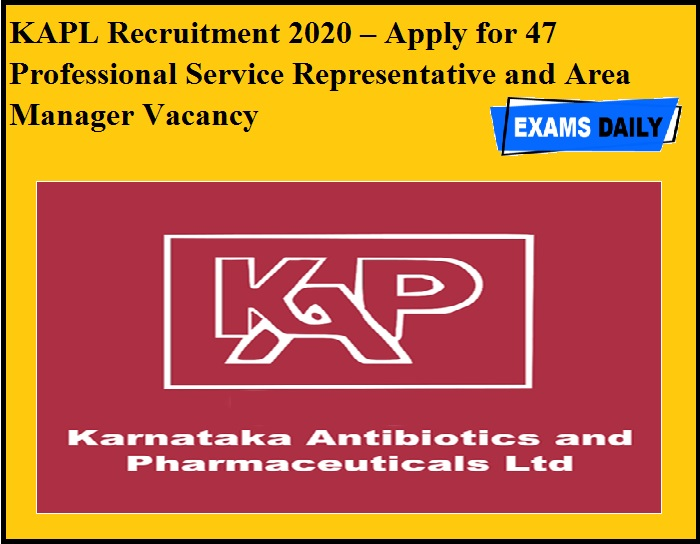 KAPL Recruitment 2020 OUT –Apply for 47 Professional Service Representative and Area Manager Vacancy