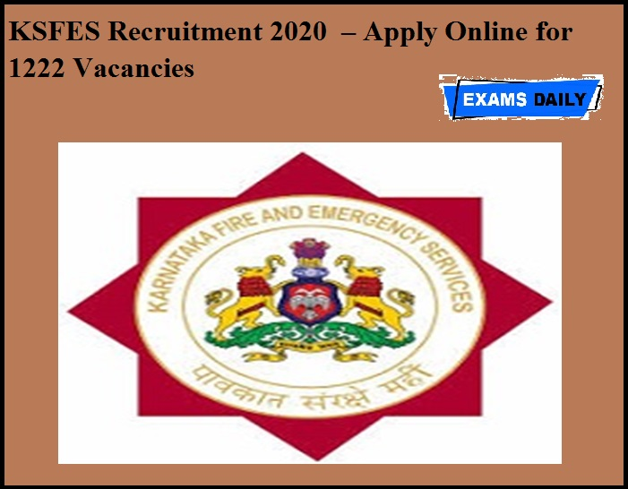 KSFES Recruitment 2020 OUT – Apply Online for 1222 Vacancies