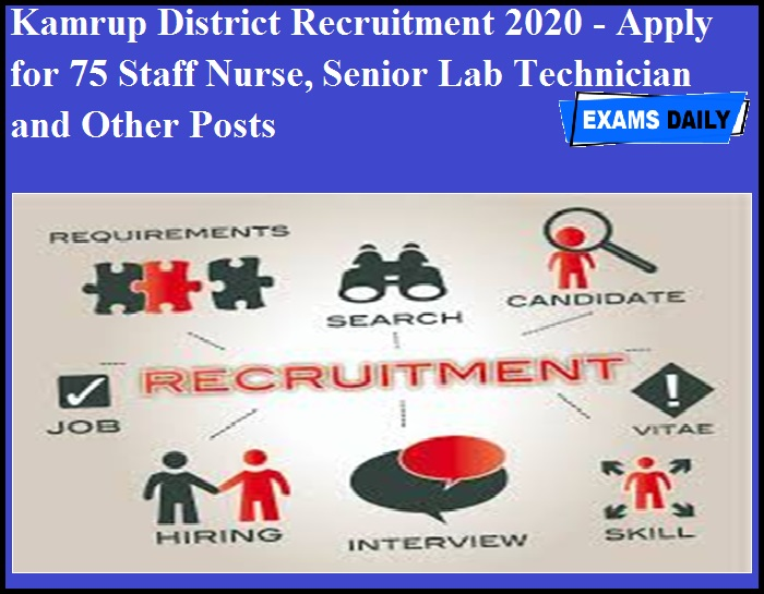 Kamrup District Recruitment 2020 OUT - Apply for 75 Staff Nurse, Senior Lab Technician and Other Posts