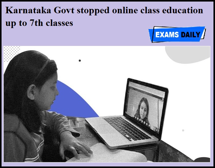 Karnataka Govt stopped online class education up to 7th classes