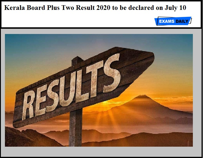 Kerala Board Plus Two Result 2020 to be declared on July 10