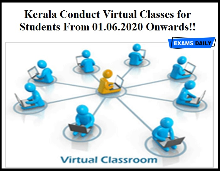 Kerala Conduct Virtual Classes for Students From 01.06.2020 Onwards!!