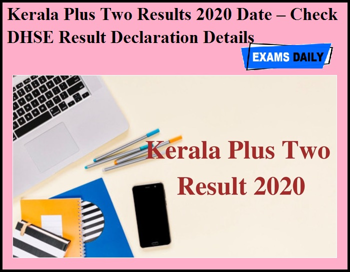 Kerala Plus Two Results 2020 Date – Check DHSE Result Declaration Details