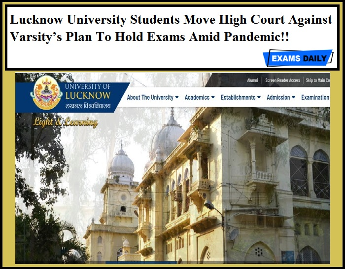Lucknow University Students Move High Court Against Varsity's Plan To Hold Exams Amid Pandemic!!