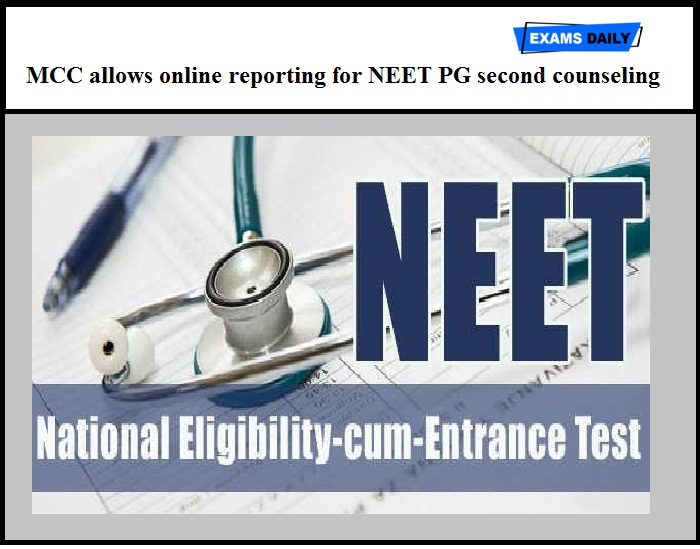 MCC allows online reporting for NEET PG second counseling