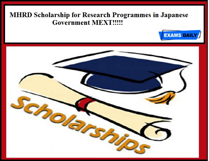 MHRD Scholarship for Research Programmes in Japanese Government MEXT!!!!!