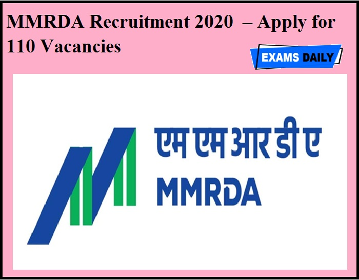MMRDA Recruitment 2020 OUT – Apply for 110 Vacancies