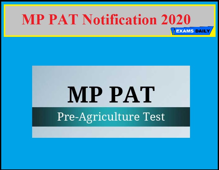 MP PAT Notification 2020(Out) – Apply Online for PEB B.Sc, B.Tech & Other Course!!!