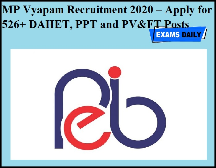 MP Vyapam Recruitment 2020 OUT – Apply for 526+ DAHET, PPT and PV&FT Posts