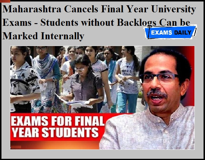 Maharashtra Cancels Final Year University Exams - Students without Backlogs Can be Marked Internally