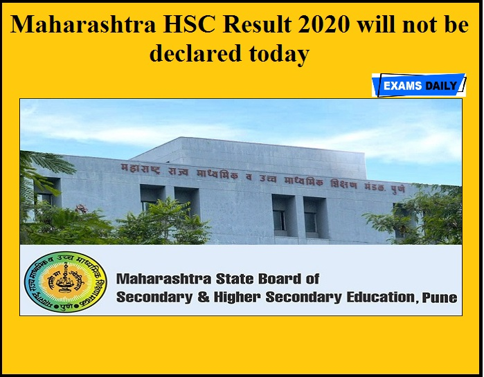 Maharashtra HSC Result 2020 will not be declared today