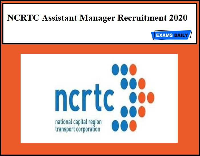 NCRTC Assistant Manager Recruitment 2020