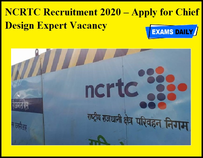 NCRTC Recruitment 2020 OUT – Apply for Chief Design Expert Vacancy