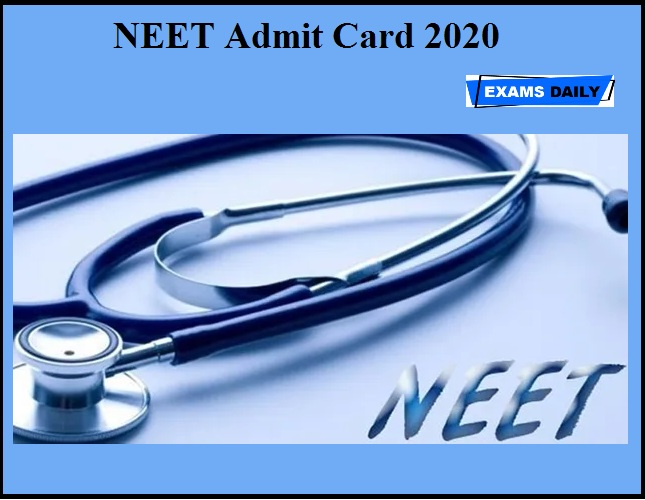 NEET 2020 Admit Card – Download Here