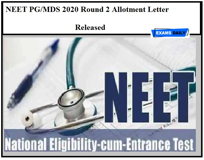 NEET PG MDS 2020 Round 2 Allotment Letter Released