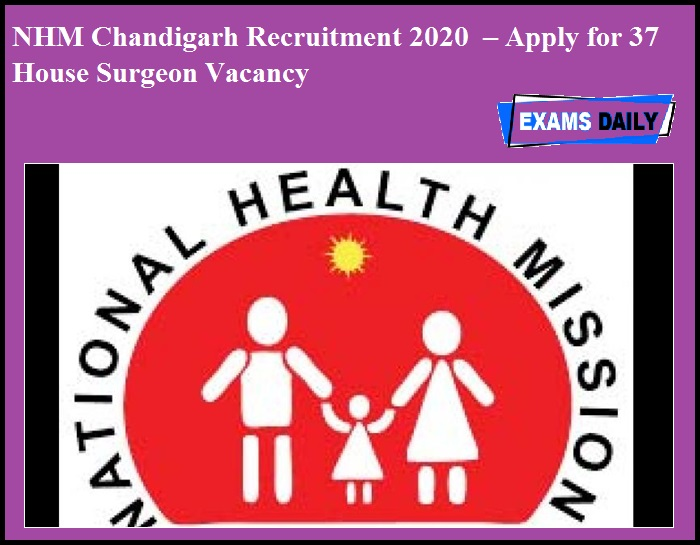 NHM Chandigarh Recruitment 2020 OUT – Apply for 37 House Surgeon Vacancy