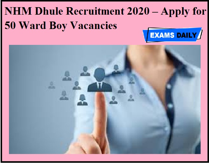 NHM Dhule Recruitment 2020 OUT – Apply for 50 Ward Boy Vacancies