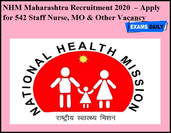 NHM Maharashtra Recruitment 2020 OUT – Apply for 542 Staff Nurse, MO & Other Vacancy