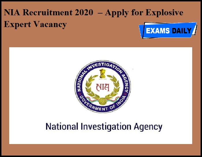 NIA Recruitment 2020 OUT – Apply for Explosive Expert Vacancy
