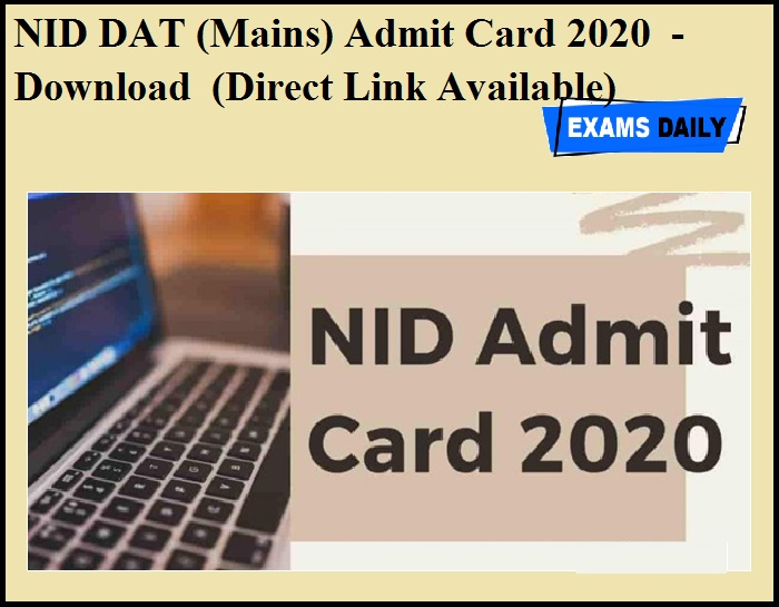 NID DAT (Mains) Admit Card 2020 OUT - Download (Direct Link Available)
