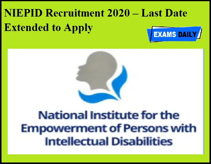 NIEPID Recruitment 2020 OUT – Last Date Extended to Apply
