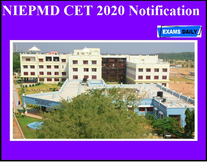 NIEPMD CET 2020 Notification OUT