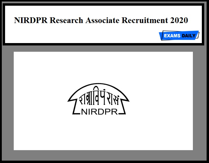 NIRDPR Recruitment 2020 Out – Apply Online for Research Associate Vacancy!!!