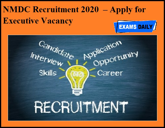 NMDC Recruitment 2020 OUT – Apply for Executive Vacancy