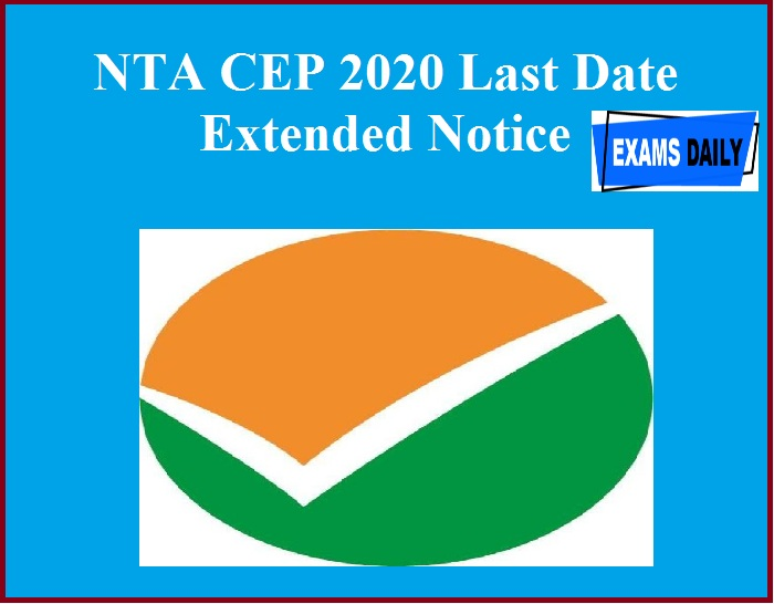 NTA CEP 2020 Last Date Extended Notice