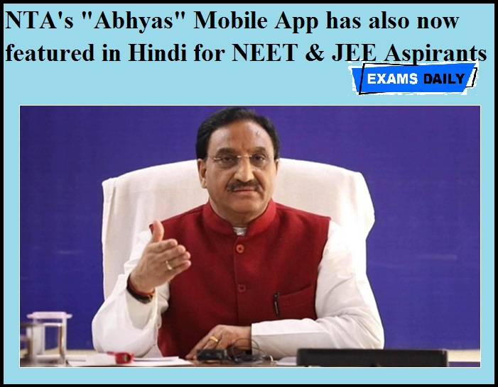 NTA's Abhyas Mobile App has also now featured in Hindi for NEET & JEE Aspirants