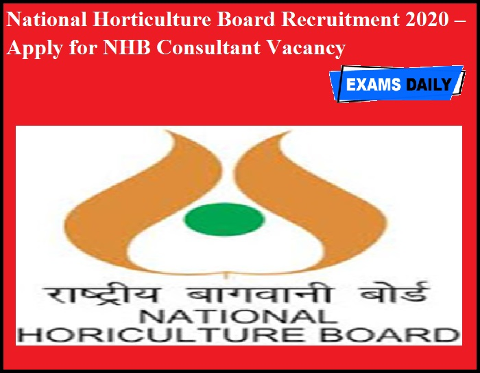 National Horticulture Board Recruitment 2020 OUT – Apply for NHB Consultant Vacancy