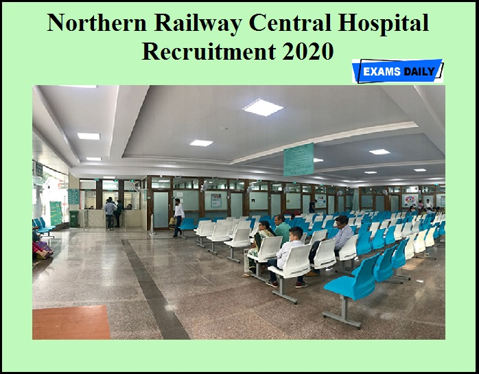 Northern Railway Hospital Recruitment 2020 OUT – 128 Vacancies