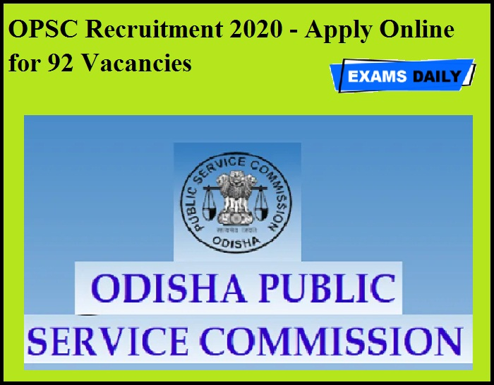 OPSC Recruitment 2020 OUT - Apply Online for 92 Vacancies