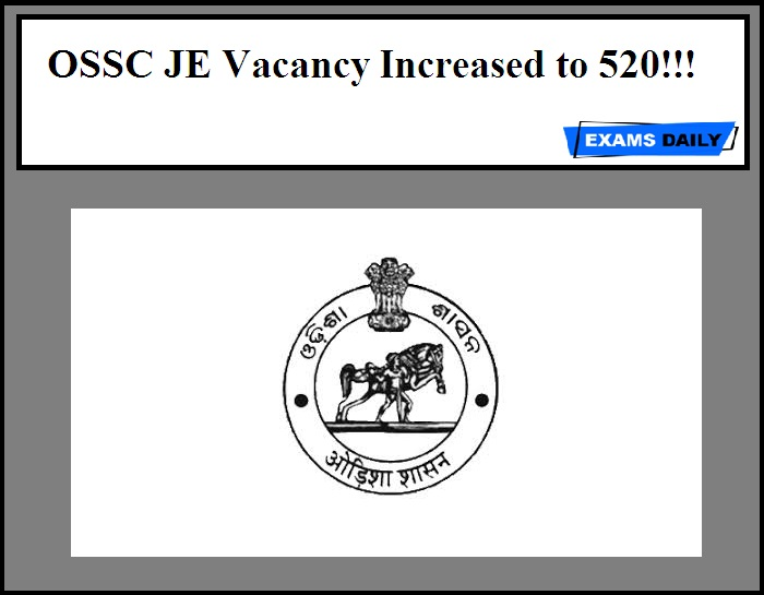 OSSC JE Vacancy Increased to 520!!! Download Official Notice Here