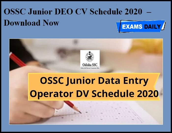 OSSC Junior DEO CV Schedule 2020 OUT – Download Now