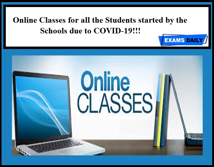 Online Classes for all the Students started by the Schools due to COVID-19!!!