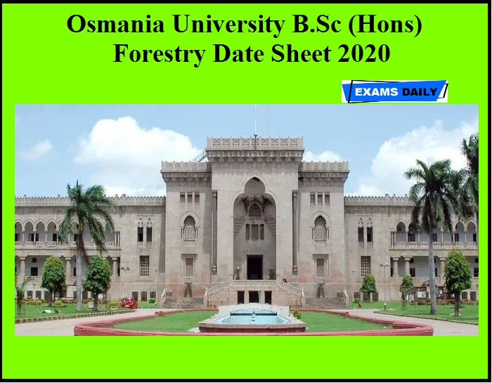 Osmania University B.Sc (Hons) Forestry Date Sheet 2020 OUT