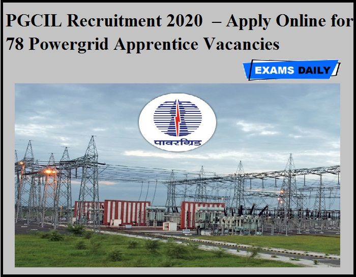 PGCIL Recruitment 2020 OUT – Apply Online for 78 Powergrid Apprentice Vacancies