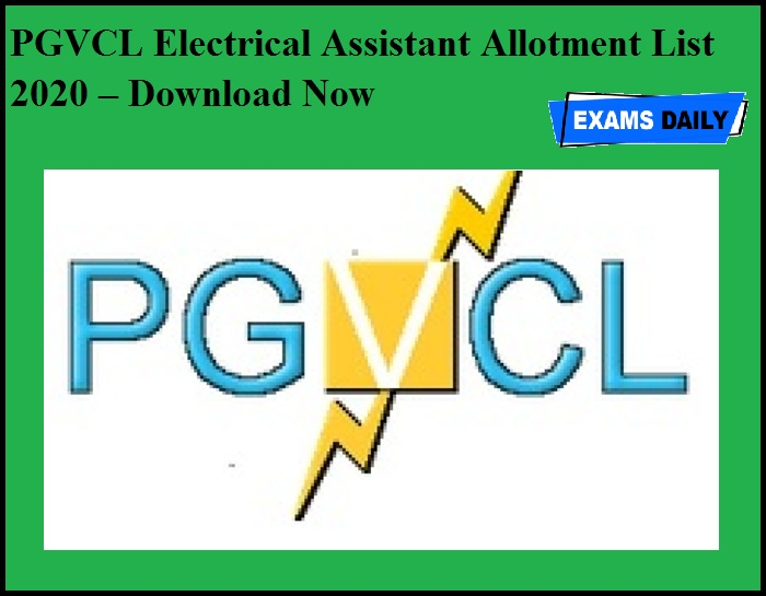 PGVCL Electrical Assistant Allotment List 2020 OUT – Download Now