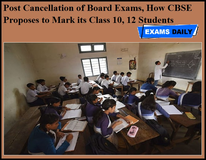 Post Cancellation of Board Exams, How CBSE Proposes to Mark its Class 10, 12 Students