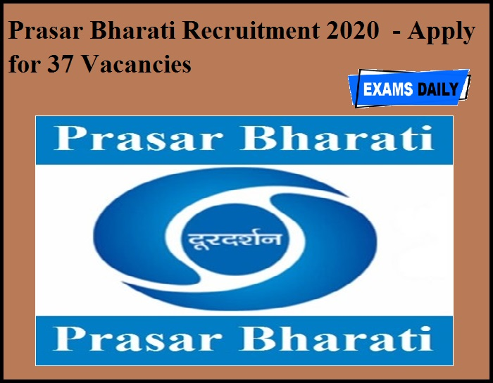 Prasar Bharati Recruitment 2020 OUT - Apply for 37 Vacancies
