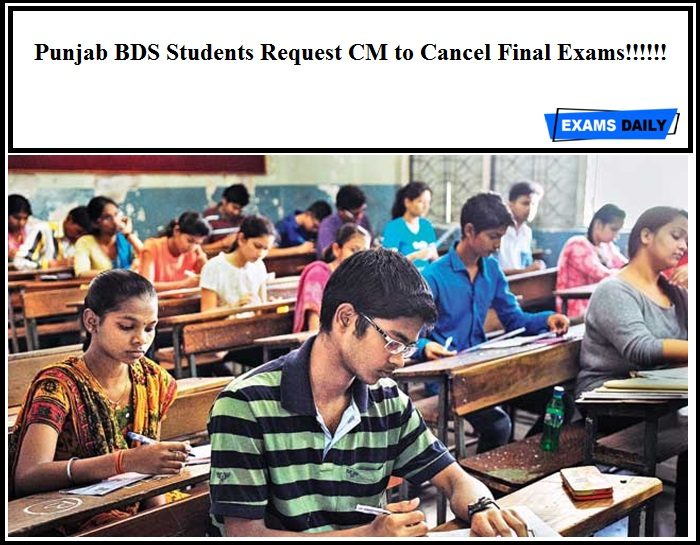 Punjab BDS Students Request CM to Cancel Final Exams!!!!!!