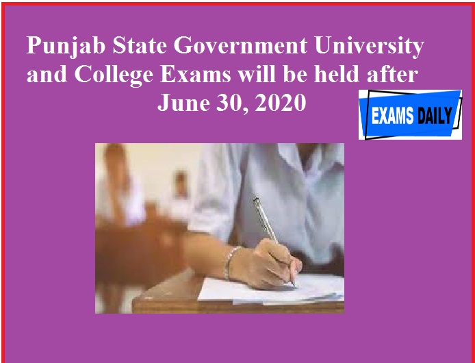 Punjab State Government University and College Exams will be held after June 30, 2020