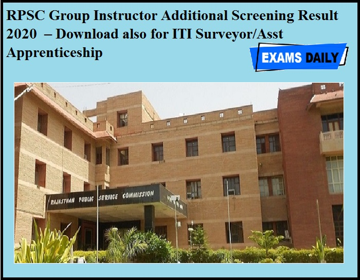 RPSC Group Instructor Additional Screening Result 2020 OUT – Download also for ITI Surveyor & Asst Apprenticeship