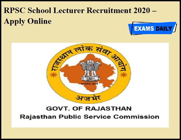 RPSC School Lecturer Recruitment 2020 Out – Apply Online