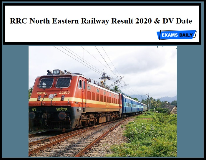 RRC North Eastern Railway Result 2020 & DV Date