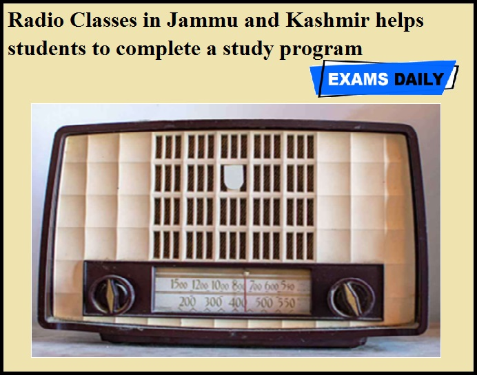 Radio Classes in Jammu and Kashmir helps students to complete a study program
