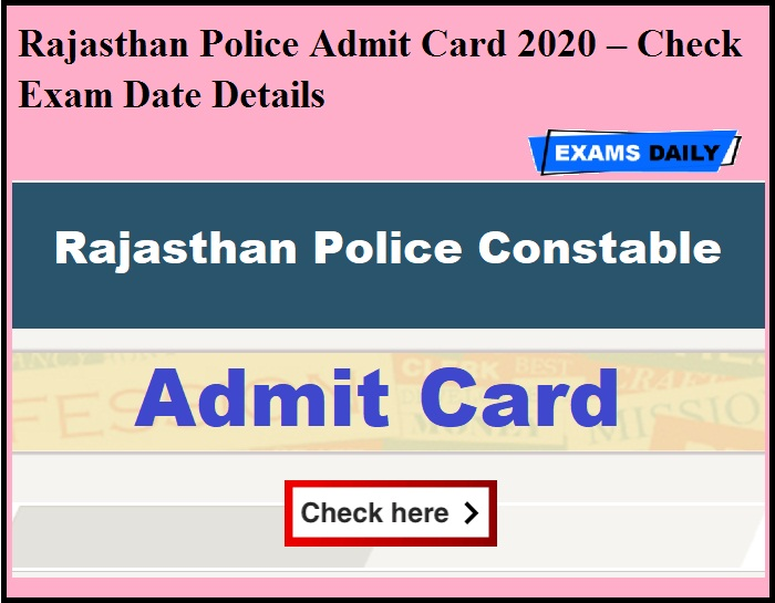 Rajasthan Police Admit Card 2020 – Check Exam Date Details