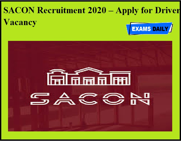 SACON Recruitment 2020 OUT – Apply for Driver Vacancy